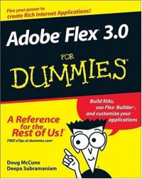 Adobe Flex 3.0 For Dummies (Computer/Tech)