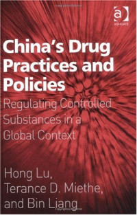 China's Drug Practices and Policies: Regulating Controlled Substances in a Global Context
