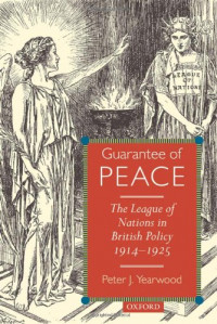 Guarantee of Peace: The League of Nations in British Policy 1914-1925