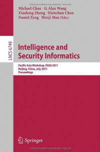 Intelligence and Security Informatics: Pacific Asia Workshop, PAISI 2011, Beijing, China, July 9, 2011