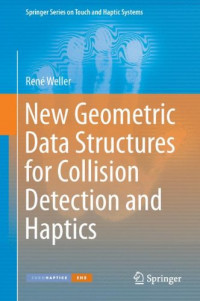 New Geometric Data Structures for Collision Detection and Haptics (Springer Series on Touch and Haptic Systems)
