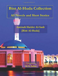 Bint Al-Huda Collection: All Novels and Short Stories