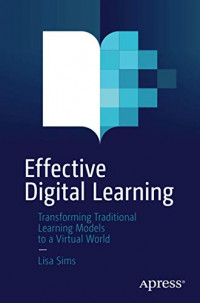 Effective Digital Learning: Transforming Traditional Learning Models to a Virtual World