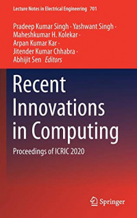 Recent Innovations in Computing: Proceedings of ICRIC 2020 (Lecture Notes in Electrical Engineering, 701)