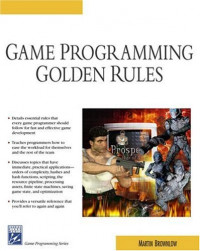 Game Programming Golden Rules (Game Development Series)