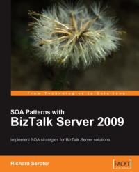 SOA Patterns with BizTalk Server 2009   Packt Publishing
