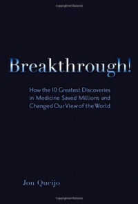 Breakthrough!: How the 10 Greatest Discoveries in Medicine Saved Millions and Changed Our View of the World