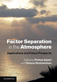 Factor Separation in the Atmosphere: Applications and Future Prospects