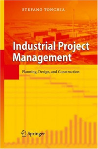 Industrial Project Management: Planning, Design, and Construction