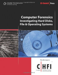 Computer Forensics: Hard Disk and Operating Systems (Ec-Council Press Series : Computer Forensics)