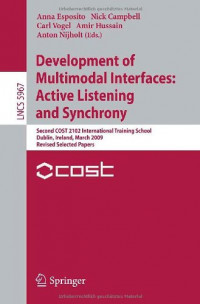 Development of Multimodal Interfaces: Active Listening and Synchrony: Second COST 2102 International Training School