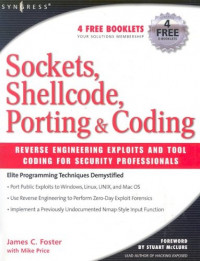 Sockets, Shellcode, Porting, and Coding : Reverse Engineering Exploits and Tool Coding for Security Professionals