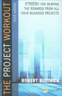 Project Workout: A Toolkit for reaping the rewards from all your business projects (3rd Edition)