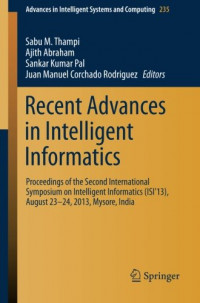 Recent Advances in Intelligent Informatics: Proceedings of the Second International Symposium on Intelligent Informatics (ISI'13), August 23-24 2013, ... in Intelligent Systems and Computing)