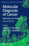 Molecular Diagnosis of Cancer: Methods and Protocols (Methods in Molecular Medicine)