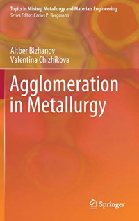 Agglomeration in Metallurgy (Topics in Mining, Metallurgy and Materials Engineering)