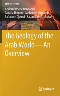 The Geology of the Arab World---An Overview (Springer Geology)