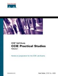 CCIE® Practical Studies, Volume I