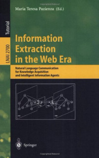 Information Extraction in the Web Era: Natural Language Communication for Knowledge Acquisition and Intelligent Information Agents