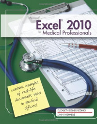 Microsoft Excel 2010 for Medical Professionals (Illustrated)