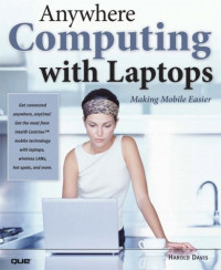Anywhere Computing with Laptops: Making Mobile Easier (One-Off)