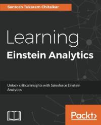 Learning Einstein Analytics: Unlock critical insights with Salesforce  Einstein Analytics