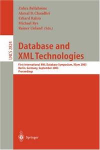Database and XML Technologies: First International XML Database Symposium, XSYM 2003, Berlin, Germany, September 8, 2003, Proceedings