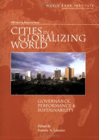 Cities in a Globalizing World: Governance, Performance, And Sustainability (Wbi Learning Resources Series)