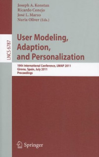 User Modeling, Adaptation and Personalization: 19th International Conference, UMAP 2011, Girona, Spain