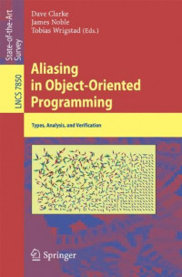 Aliasing in Object-Oriented Programming: Types, Analysis and Verification (Lecture Notes in Computer Science)