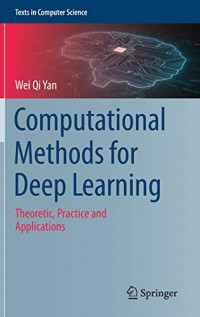 Computational Methods for Deep Learning: Theoretic, Practice and Applications (Texts in Computer Science)