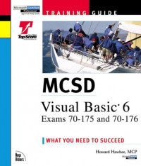 MCSD Visual Basic 6 Exams : Exams 70-175 and 70-176 Training Guide