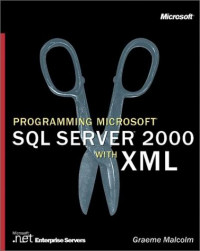 Programming Microsoft SQL Server 2000 With XML (Pro-Developer)