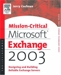 Mission-Critical Microsoft Exchange 2003 : Designing and Building Reliable Exchange Servers