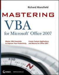 Mastering VBA for Microsoft Office 2007 (Mastering)