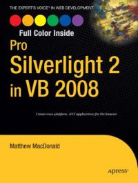 Pro Silverlight 2 in VB 2008 (Expert's Voice in Web Development)