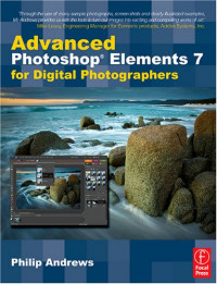 Advanced Photoshop Elements 7 for Digital Photographers