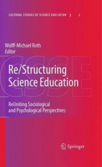 Re/Structuring Science Education: ReUniting Sociological and Psychological Perspectives