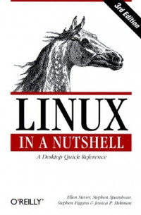 LINUX in A Nutshell: A Desktop Quick Reference (3rd Edition)