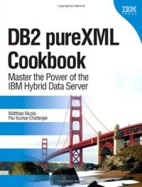 DB2 pureXML Cookbook: Master the Power of the IBM Hybrid Data Server