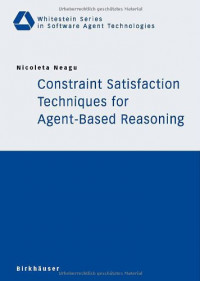 Constraint Satisfaction Techniques for Agent-Based Reasoning