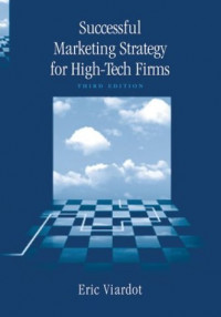 Successful Marketing Strategy for High-Tech Firms (Technology Management and Professional Development)