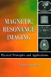 Magnetic Resonance Imaging: Physical Principles and Applications (Electromagnetism)