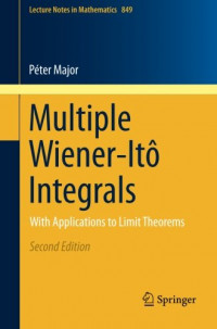 Multiple Wiener-Itô Integrals: With Applications to Limit Theorems