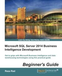 Microsoft SQL Server 2014 Business Intelligence Development Beginners Guide