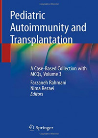 Pediatric Autoimmunity and Transplantation: A Case-Based Collection with MCQs, Volume 3