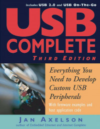 USB Complete: Everything You Need to Develop Custom USB Peripherals (Complete Guides series)