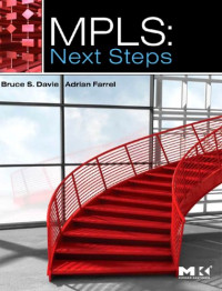 MPLS: Next Steps, Volume 1 (The Morgan Kaufmann Series in Networking)