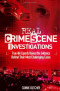 Real Crime Scene Investigations: Forensic Experts Reveal Their Secrets