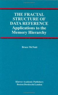 The Fractal Structure of Data Reference: Applications to the Memory Hierarchy